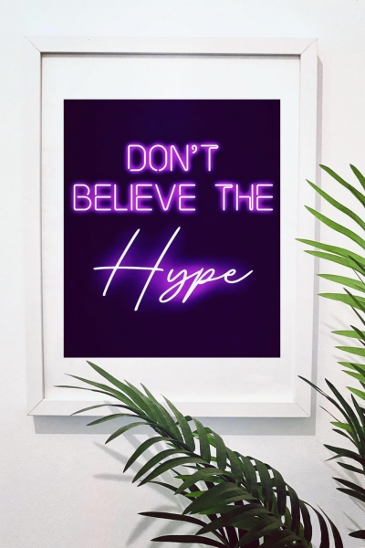 DONT BELIEVE THE HYPE A2 PRINT